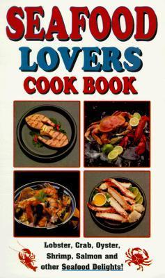 Seafood Lovers Cook Book  by  Golden West Publishers
