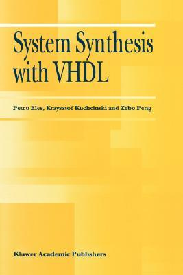 System Synthesis with VHDL  by  Petru Eles