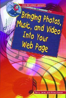 Bringing Photos, Music, and Video Into Your Web Page Gerry Souter