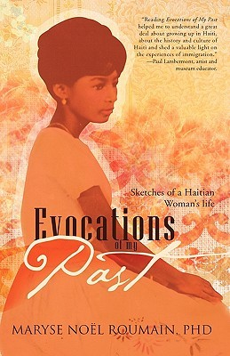 Evocations of My Past: Sketches of a Haitian Womans Life  by  Maryse No Roumain