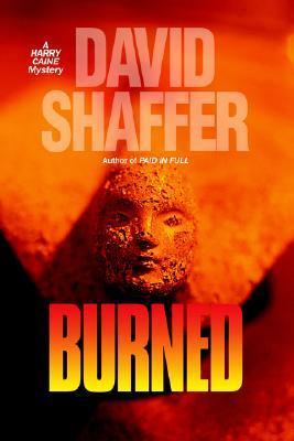 Burned  by  David L. Shaffer