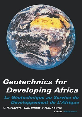 Geotechnics Developing Africa  by  G.R. Wardle