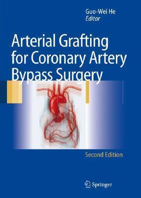 Arterial Grafting For Coronary Artery Bypass Surgery Guo-Wei He