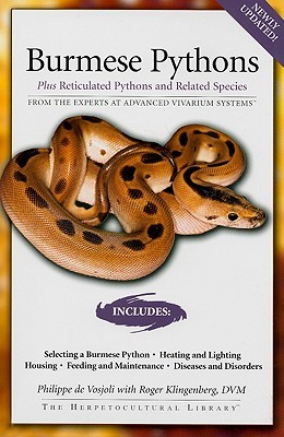 Burmese Pythons: Plus Reticulated Pythons And Related Species Philippe De Vosjoli