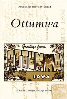 Ottumwa (IA) (Postcard History Series) Michael W. Lemberger
