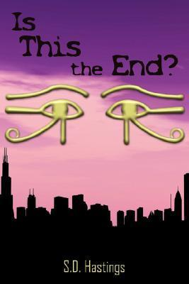 Is This the End? S.D. Hastings