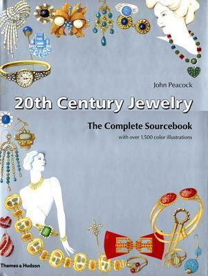 20th Century Jewelry: The Complete Sourcebook John Peacock