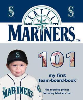 Seattle Mariners 101  by  Brad M. Epstein