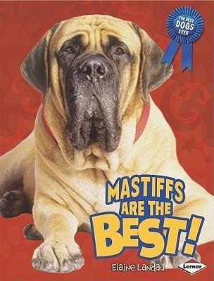 Mastiffs Are the Best! Elaine Landau
