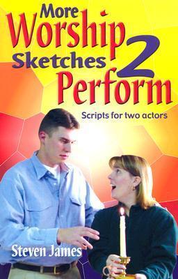 More Worship Sketches 2 Perform Steven James
