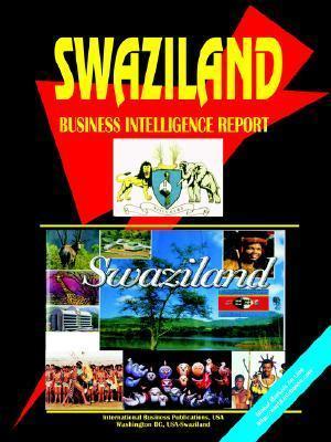 Swaziland Business Intelligence Report  by  USA International Business Publications