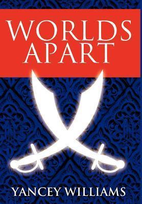 Worlds Apart  by  Yancey Williams