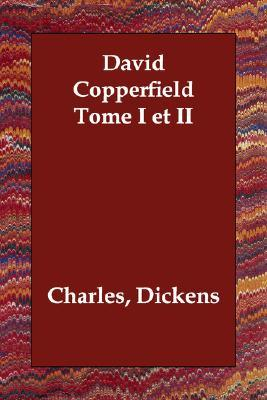 David Copperfield Tome I Et II  by  Charles Dickens