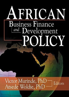 African Business Finance and Development Policy Atsede Woldie