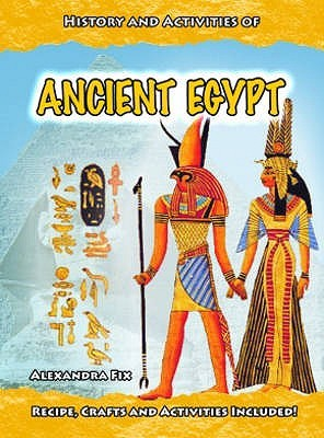 History And Activities Of Ancient Egypt  by  Alexandra Fit