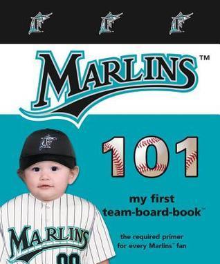 Florida Marlins 101 Brad M. Epstein