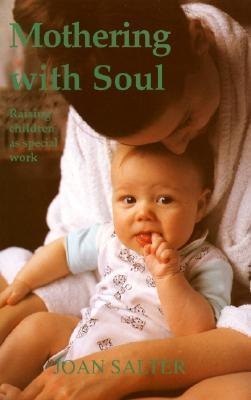 Mothering with Soul Joan Salter