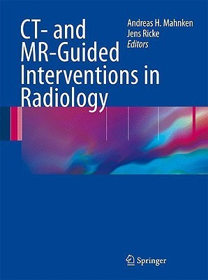 CT- And MR-Guided Interventions in Radiology Andreas H. Mahnken