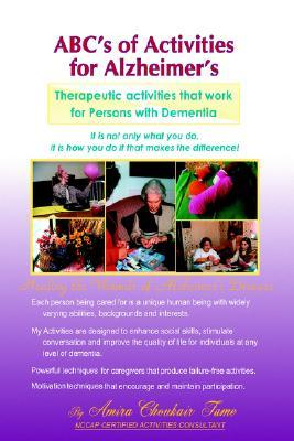 ABCs of Activities for Alzheimers  by  Amira Choukai Tame