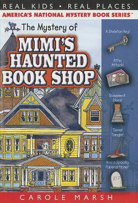 The Mystery of Mimis Haunted Book Shop  by  Carole Marsh