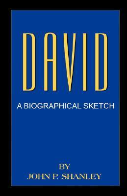 David: A Biographical Sketch  by  John P. Shanley