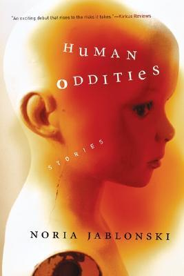Human Oddities: Stories Noria Jablonski