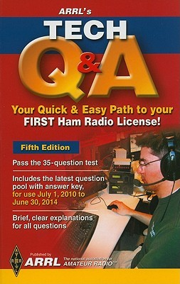 Arrls Tech Q & A: Your Quick & Easy Path to Your First Ham Radio License!  by  Ward Silver