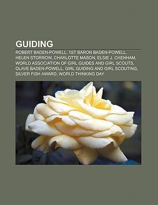 Guiding: Robert Baden-Powell, 1st Baron Baden-Powell, Helen Storrow, Charlotte Mason, Elsie J. Oxenham  by  Source Wikipedia