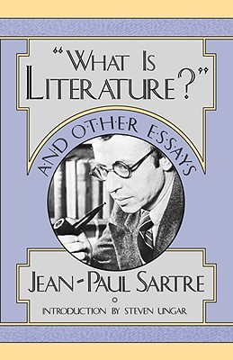 What is Literature? and Other Essays  by  Jean-Paul Sartre
