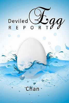 Deviled Egg Report  by  Chan