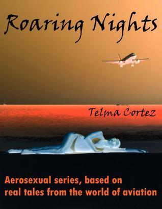 Roaring Nights (Aerosexual Series)  by  Adele Simms