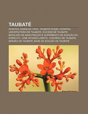 Taubat: Rodovia Oswaldo Cruz, Taubat Rugby, Hospital Universit Rio de Taubat , Diocese de Taubat  by  Source Wikipedia
