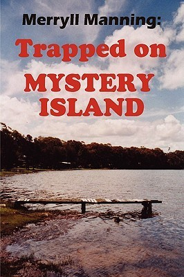 Merryll Manning: Trapped on Mystery Island  by  John Howard Reid