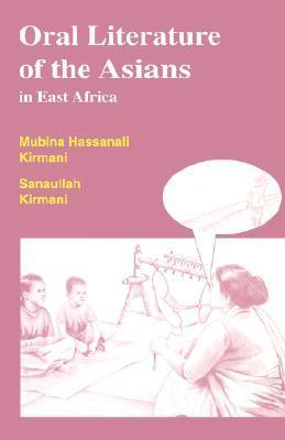 Oral Literature of the Asians in East Africa Mubina Hassanali Kirmani