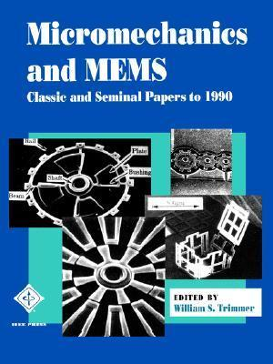 Micromechanics Mems Papers to 1990 William S. Trimmer