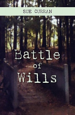 Battle of Wills  by  Sue Curran