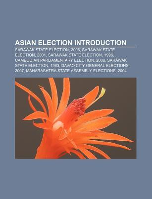 Asian Election Introduction: Sarawak State Election, 2006, Sarawak State Election, 2001, Sarawak State Election, 1996  by  Source Wikipedia
