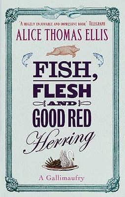 Fish, Flesh And Good Red Herring Alice Thomas Ellis