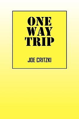 One Way Trip Joe Critzki