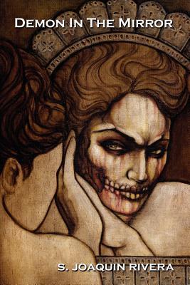 Demon in the Mirror Santino J. Rivera
