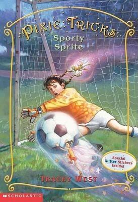 The Sporty Sprite (Pixie Tricks, #6) Tracey West