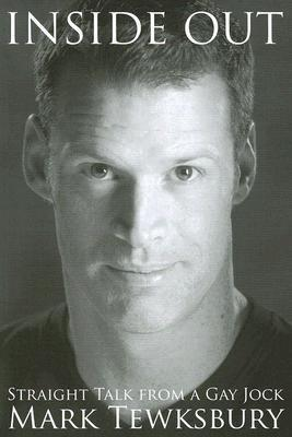 Inside Out: Straight Talk from a Gay Jock  by  Mark Tewksbury