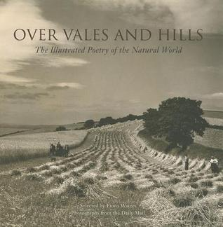 Over Vales and Hills: The Illustrated Poetry of the Natural World  by  Daily Mail