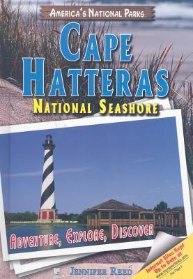 Cape Hatteras National Seashore: Adventure, Explore, Discover Jennifer Reed