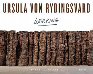 Ursula Von Rydingsvard: Working Patricia C. Phillips