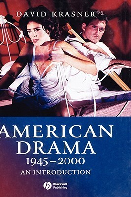 American Drama 1945-2000: An Introduction  by  David Krasner