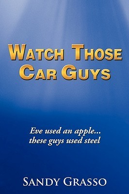 Watch Those Car Guys: Eve Used an Apple...These Guys Used Steel.  by  Sandy Grasso