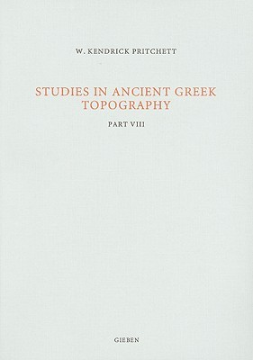 Studies In Ancient Greek Topography  by  W. Kendrick Pritchett
