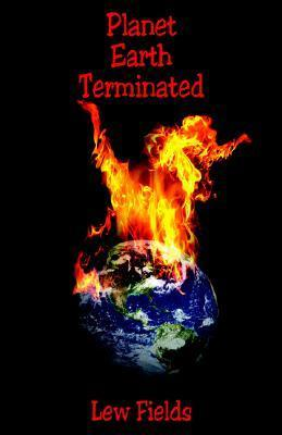 Planet Earth Terminated  by  LLC E-Booktime
