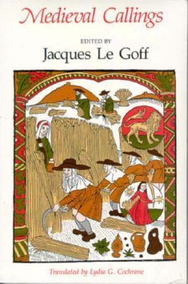 Medieval Callings Jacques Le Goff